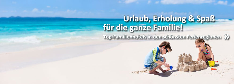 Familienurlaub in Top-Hotels